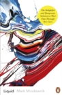 Liquid : The Delightful and Dangerous Substances That Flow Through Our Lives - Book