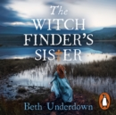 The Witchfinder's  Sister : The captivating Richard & Judy Book Club historical thriller 2018 - eAudiobook