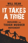 It Takes a Tribe : Building the Tough Mudder Movement - eBook