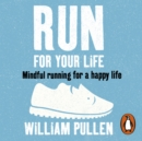 Run for Your Life : Mindful Running for a Happy Life - eAudiobook