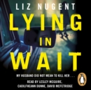 Lying in Wait : The gripping and chilling Richard and Judy Book Club bestseller - eAudiobook