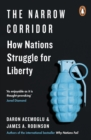 The Narrow Corridor : States, Societies, and the Fate of Liberty - eBook