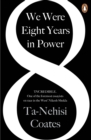 We Were Eight Years in Power : An American Tragedy - eBook