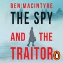 The Spy and the Traitor : The Greatest Espionage Story of the Cold War - eAudiobook