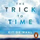 The Trick to Time - eAudiobook