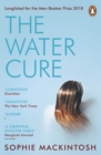 The Water Cure : LONGLISTED FOR THE MAN BOOKER PRIZE 2018 - eBook