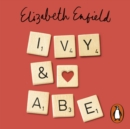 Ivy and Abe : The Most Romantic Book Of This Year You Won't Want To Miss - eAudiobook