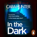 In The Dark : from the Sunday Times bestselling author of Close to Home - eAudiobook