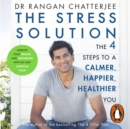 The Stress Solution : The 4 Steps to a Calmer, Happier, Healthier You - eAudiobook