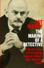 The Making of a Detective : A Garda's Story of Investigating Some of Ireland's Most Notorious Crimes - Book