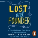 Lost and Founder : A Painfully Honest Field Guide to the Startup World - eAudiobook