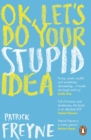 OK, Let's Do Your Stupid Idea - eBook