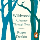 Wildwood : A Journey Through Trees - eAudiobook