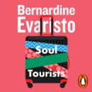 Soul Tourists : From the Booker prize-winning author of Girl, Woman, Other - eAudiobook