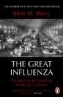The Great Influenza : The Story of the Deadliest Pandemic in History - Book