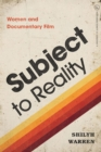 Subject to Reality : Women and Documentary Film - eBook