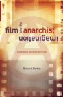 Film and the Anarchist Imagination : Expanded Second Edition - eBook