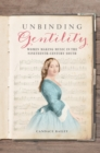 Unbinding Gentility : Women Making Music in the Nineteenth-Century South - eBook