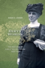 Dirty Words : The Rhetoric of Public Sex Education, 1870-1924 - Book