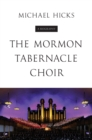 The Mormon Tabernacle Choir : A Biography - Book
