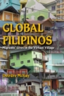 Global Filipinos : Migrants' Lives in the Virtual Village - eBook