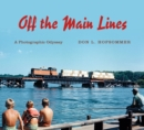 Off the Main Lines : A Photographic Odyssey - eBook