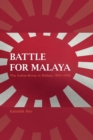 Battle for Malaya : The Indian Army in Defeat, 1941-1942 - Book