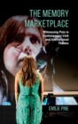 The Memory Marketplace : Witnessing Pain in Contemporary Irish and International Theatre - Book