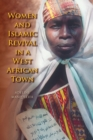 Women and Islamic Revival in a West African Town - Book