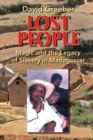 Lost People : Magic and the Legacy of Slavery in Madagascar - Book