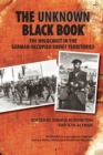 The Unknown Black Book : The Holocaust in the German-Occupied Soviet Territories - Book