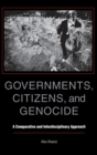 Governments, Citizens, and Genocide : A Comparative and Interdisciplinary Approach - Book