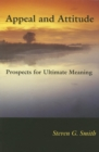 Appeal and Attitude : Prospects for Ultimate Meaning - Book