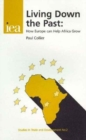 Living Down the Past : How Europe Can Help Africa Grow - Book