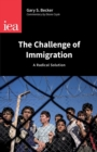 Challenge of Immigration : A Radical Solution - Book