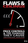 Flaws and Ceilings : Price Controls and the Damage They Cause - eBook