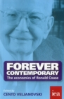 Forever Contemporary : The Economics of Ronald Coase - Book