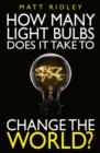 How Many Light Bulbs Does It Take to Change the World? - eBook