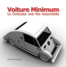 Voiture Minimum : Le Corbusier and the Automobile - Book