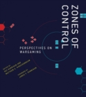 Zones of Control : Perspectives on Wargaming - Book