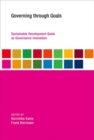 Governing through Goals : Sustainable Development Goals as Governance Innovation - Book