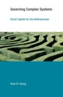 Governing Complex Systems : Social Capital for the Anthropocene - Book