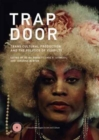 Trap Door : Trans Cultural Production and the Politics of Visibility - Book
