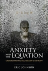 Anxiety and the Equation : Understanding Boltzmann's Entropy - Book