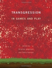 Transgression in Games and Play - Book