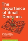 The Importance of Small Decisions - Book