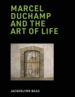 Marcel Duchamp and the Art of Life - Book