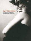 Haunted Bauhaus : Occult Spirituality, Gender Fluidity, Queer Identities, and Radical Politics - Book