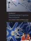 Handbook of Developmental Cognitive Neuroscience - Book