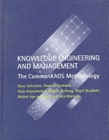 Knowledge Engineering and Management : The CommonKADS Methodology - Book